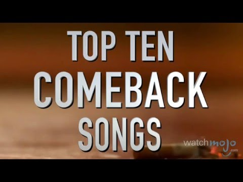 Top 10 Comeback Songs (Quickie)