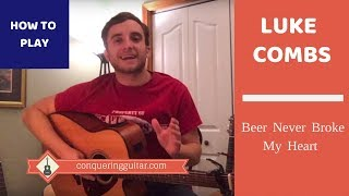 Beer Never Broke My Heart | Luke Combs | Guitar Lesson And Tutorial