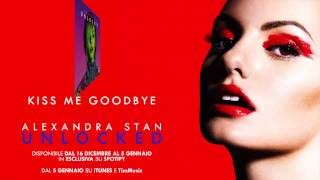 Alexandra Stan | UNLOCKED | Kiss Me Goodbye
