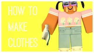 roblox how to make clothes pants shirts