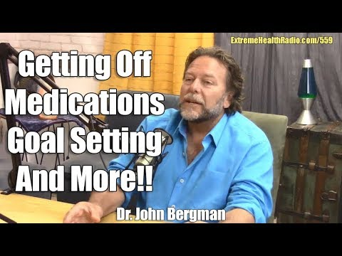 Dr. John Bergman - Setting Health Goals, Getting Off Medications, Dangers Of Antibiotics & More!