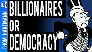 Will Democracy Survive Billionaires?