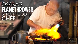 Osakas Flamethrower Street Food Chef ★ ONLY In JAPAN