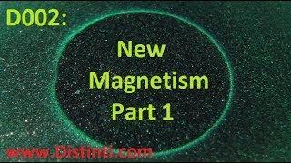 D002: New Magnetism: Part 1