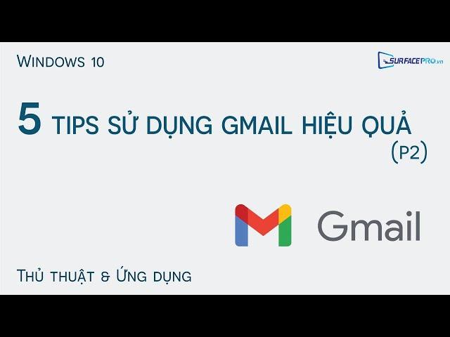 5 Tips sử dụng Gmail hiệu quả (Phần 2)