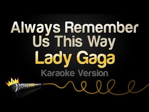 Lady Gaga – Always Remember Us This Way (Karaoke Version)