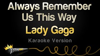 Lady Gaga   Always Remember Us This Way (Karaoke Version)