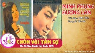 CHÔN VÙI TÂM SỰ - MINH PHỤNG - HƯƠNG LAN - Tân Cổ Giao Duyên Hay Trước 1975 - Bản sắc phương Nam