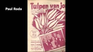 Paul Roda - Tulpen van jou  1953