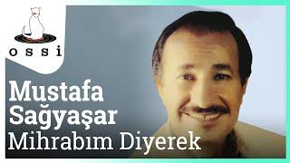 Mustafa Sağyaşar / Mihrabım Diyerek