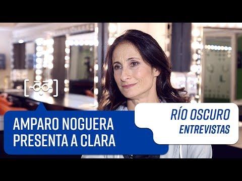 Amparo Noguera presenta a Clara | Entrevistas | Río Oscuro