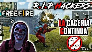 LA CACERÍA CONTINÚA (2 NUEVOS HACKERS A MI LISTA DE KILLS) #R.I.P-HACKERS •FREE FIRE•
