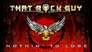 """That Rock Guy - """"Nothin' To Lose"""" Official Album Promo Music Video"""