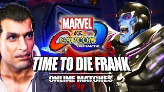 TIME TO DIE, FRANK: THANOS - Marvel Vs. Capcom Infinite Online Matches