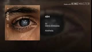 48 H   Izi Ft. Sfera Ebbasta