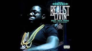 Ace Hood Ft Rick Ross - Realist Livin