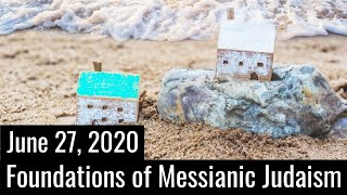 Foundations to Messianic Judaism - June 27, 2020