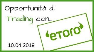 Opportunità di Trading con eToro - 10.04.2019