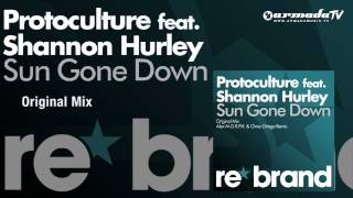 Protoculture feat. Shannon Hurley - Sun Gone Down (Original Mix)