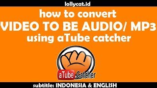 Complete How To Make  To Be Mp3 Using Atube Catcher
