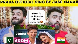 Prada Official Song | Jass Manak | Reaction by | Pakistani Honest Reaction |