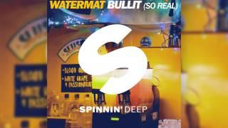 Watermat - Bullit (So Real) [Official]