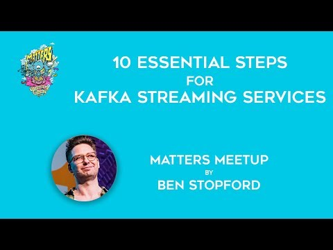 10 essential steps for Kafka Streaming Services   Matters