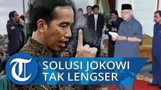 Ini Solusi yang Wajib Dilakukan Jokowi agar Jokowi Tak Dilengserkan Mahasiswa seperti Soeharto