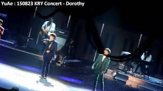 YuAe : 150823 KRY Concert - Dorothy