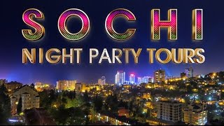 Sochi Night Party Tours