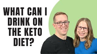 What Can I Drink On The Keto Diet? What Beverages Are Keto Friendly? | Health Coach Tara (& Jeremy)