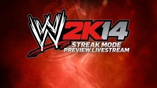 WWE 2K14 Streak Mode Preview (Full Livestream Replay)