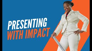 """Presenting With Impact"" with Executive Coach Monique Russell"