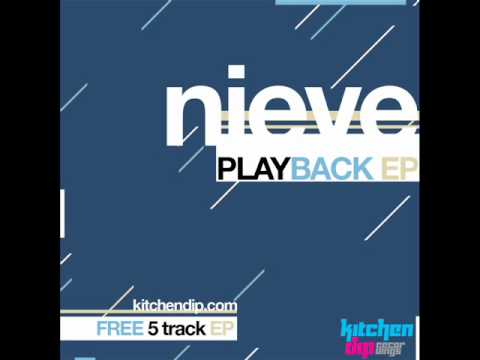 Nieve - California (feat. Tunji) (produced by SoulChef) - Playback EP - Kitchen Dip Recordings