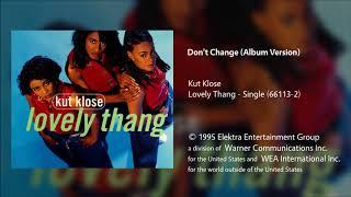 Kut Klose - Don't Change (Album Version)