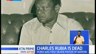 Charles Rubia Is Dead: He was the first black Mayor of Nairobi