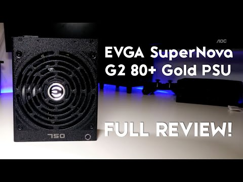 EVGA SuperNova G2 Series Power Supply Unboxing & Review [750W – 80+ Gold!]