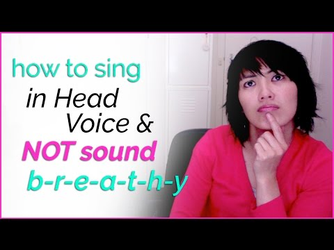 How to sing in Head Voice & not sound Breathy - Vocal Techniques