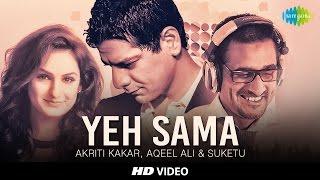 Gambar cover Yeh Sama, Sama Hai Ye Pyar Ka | Akriti Kakar, Aqeel Ali & Suketu | HD Video Song