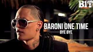 Bye Bye - Baroni One Time (Video)