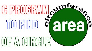 C Programming Exercise - Program to Find Area and Circumference of a Circle