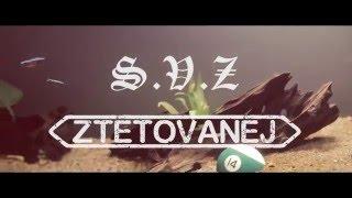Video S.V.Z - Ztetovanej