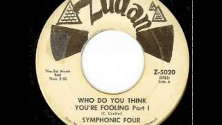 Symphonic Four - Who Do You Think You're Fooling