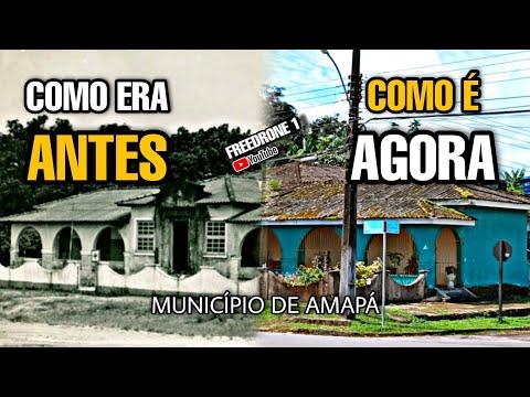 FOTOS ANTIGAS E ATUAIS DO MUNICÍPIO DE AMAPÁ