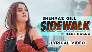 Sidewalk (Lyrics) Video - Shehnaz Gill ft. Harj   - YouTube
