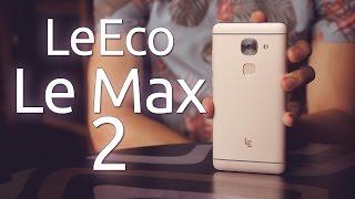 Contează mărimea? LeEco Le Max 2 (review Română)