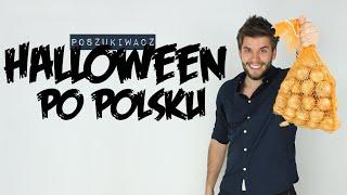 HALLOWEEN PO POLSKU   Poszukiwacz #135