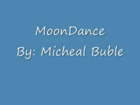Moondance By: Micheal Buble
