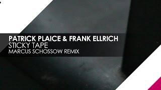 Patrick Plaice & Frank Ellrich - Sticky Tape (Marcus Schossow Remix)