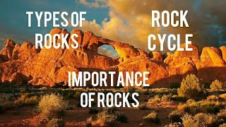 || Types of Rocks, Rock Cycle & Importance of Rocks ||